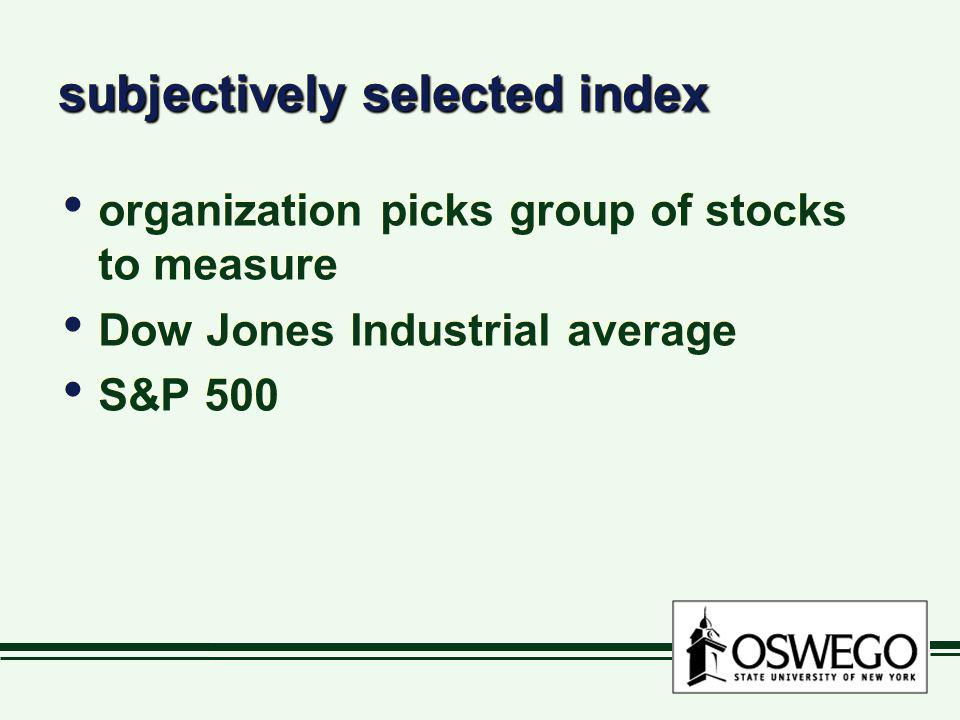 subjectively selected index organization picks group of stocks to measure Dow Jones Industrial average S&P 500 organization picks group of stocks to m