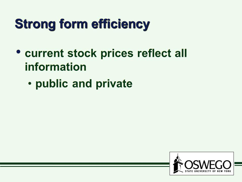 Strong form efficiency current stock prices reflect all information public and private current stock prices reflect all information public and private