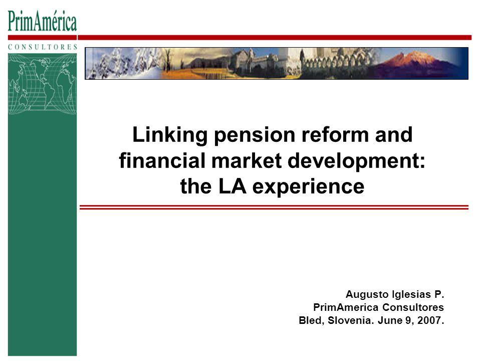 Pension reform in LA Source: FIAP, PrimAmérica Consultores