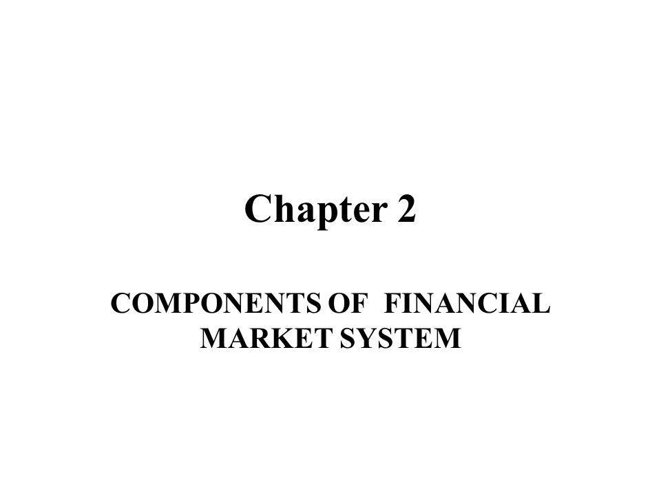 Financial Markets Primary Market Second Market Money Market Capital Market Organized Securities Exchanges Over-the-Counter Markets Public Offerings and Private Placement