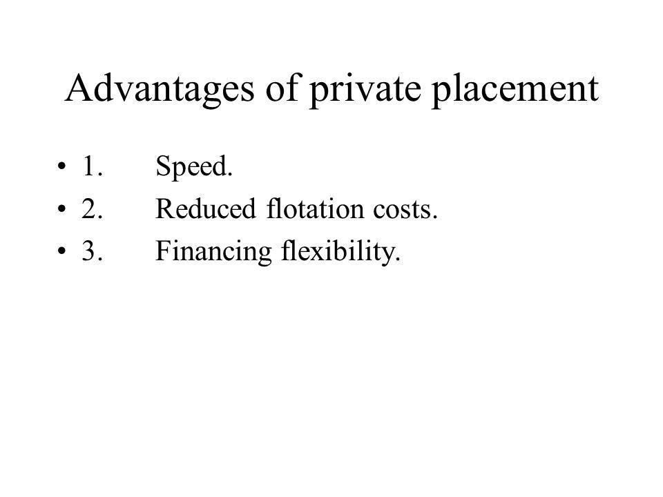disadvantages 1.Interest costs. 2. Restrictive covenants.