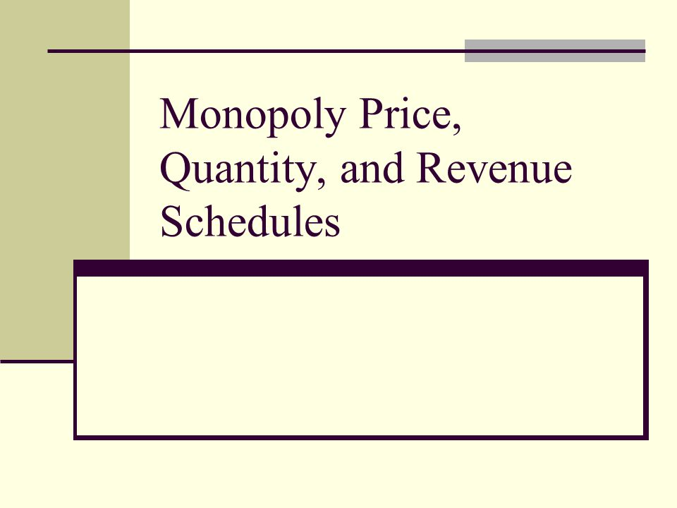 Monopoly Price, Quantity, and Revenue Schedules