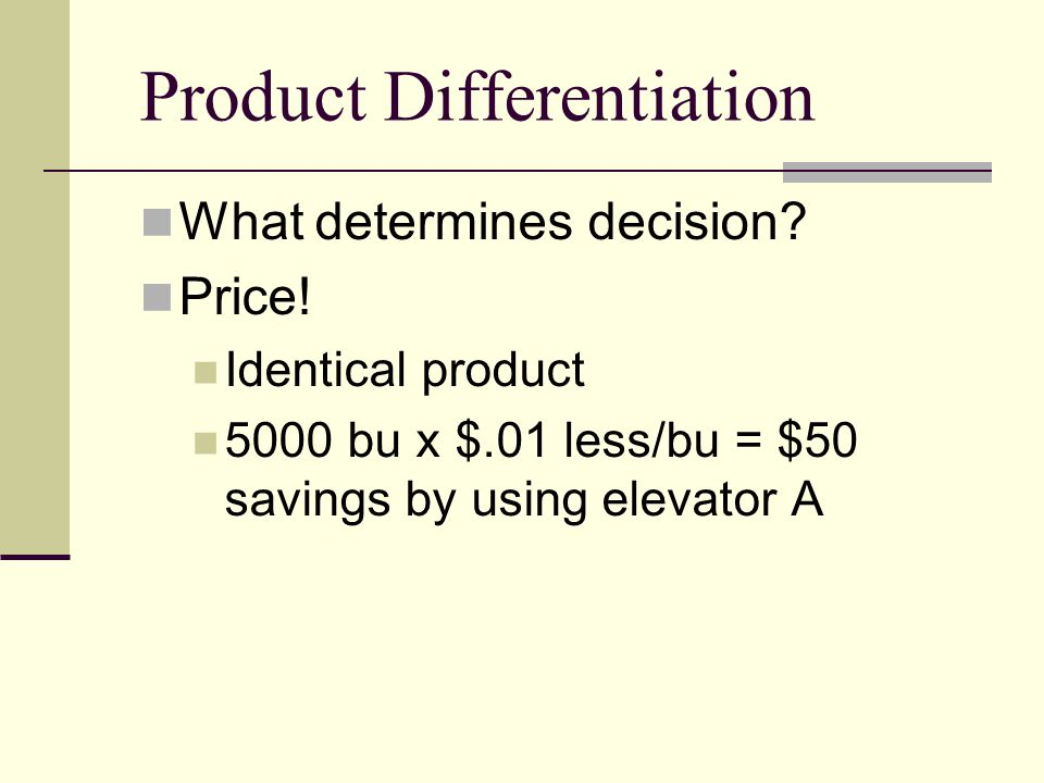 Product Differentiation What determines decision.Price.