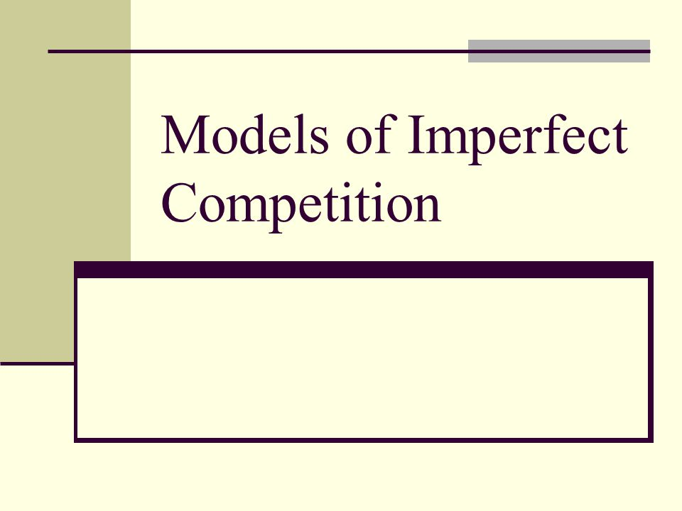 Models of Imperfect Competition