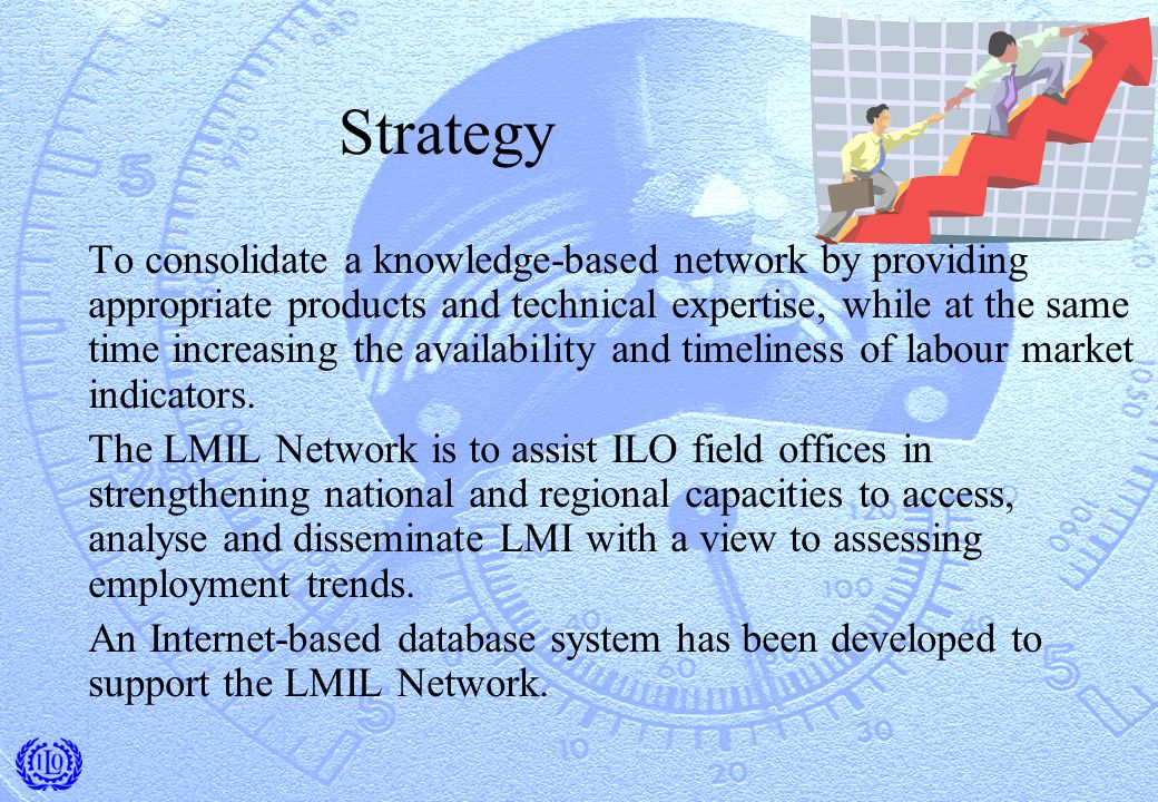 Strategy To consolidate a knowledge-based network by providing appropriate products and technical expertise, while at the same time increasing the availability and timeliness of labour market indicators.