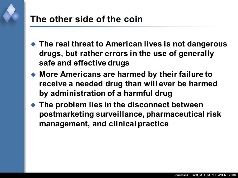 The other side of the coin The real threat to American lives is not dangerous drugs, but rather errors in the use of generally safe and effective drug
