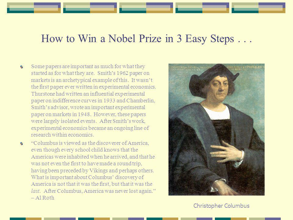 How to Win a Nobel Prize in 3 Easy Steps...