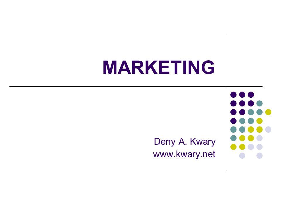 MARKETING Deny A. Kwary www.kwary.net