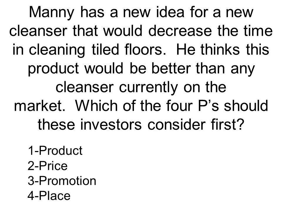 Manny has a new idea for a new cleanser that would decrease the time in cleaning tiled floors.