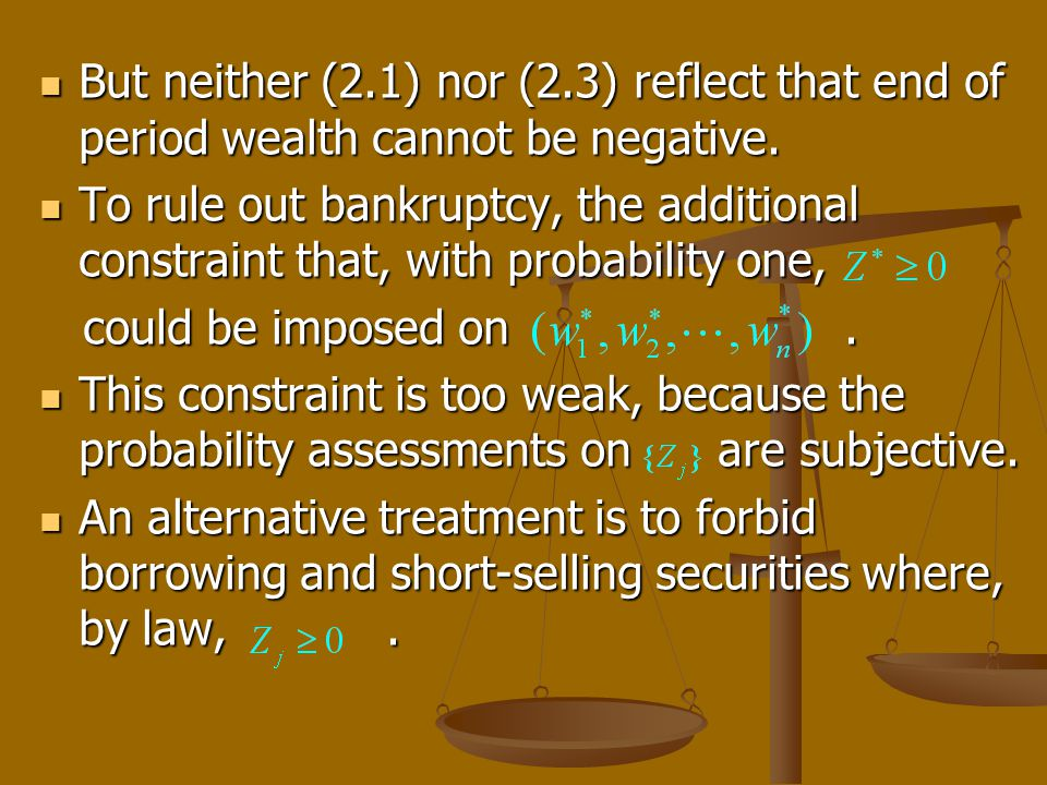 But neither (2.1) nor (2.3) reflect that end of period wealth cannot be negative. But neither (2.1) nor (2.3) reflect that end of period wealth cannot