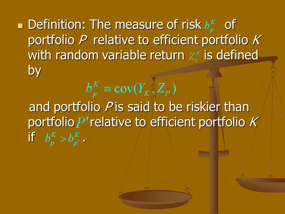 Definition: The measure of risk of portfolio P relative to efficient portfolio K with random variable return is defined by Definition: The measure of