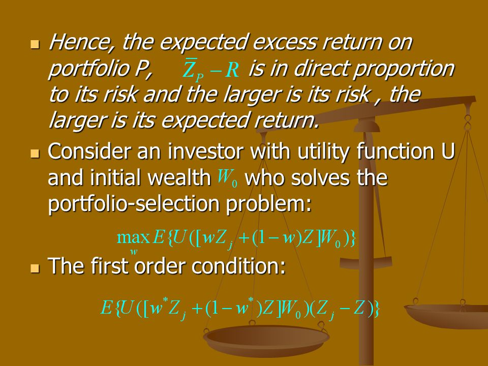 Hence, the expected excess return on portfolio P, is in direct proportion to its risk and the larger is its risk, the larger is its expected return.