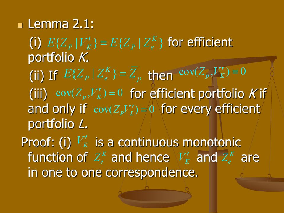 Lemma 2.1: Lemma 2.1: (i) for efficient portfolio K. (i) for efficient portfolio K. (ii) If then (ii) If then (iii) for efficient portfolio K if and o