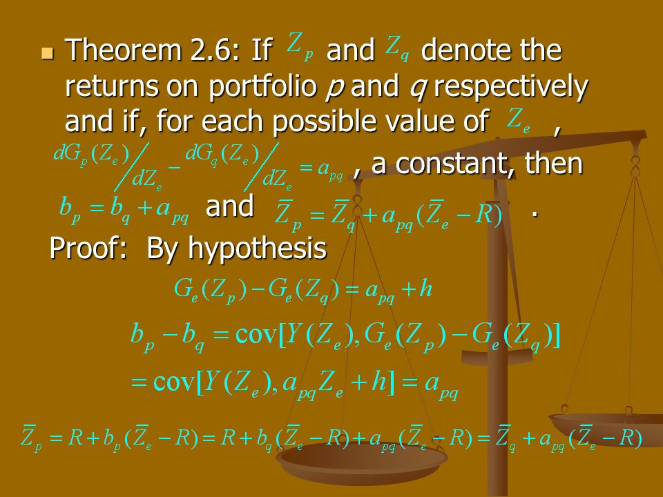 Theorem 2.6: If and denote the returns on portfolio p and q respectively and if, for each possible value of, Theorem 2.6: If and denote the returns on