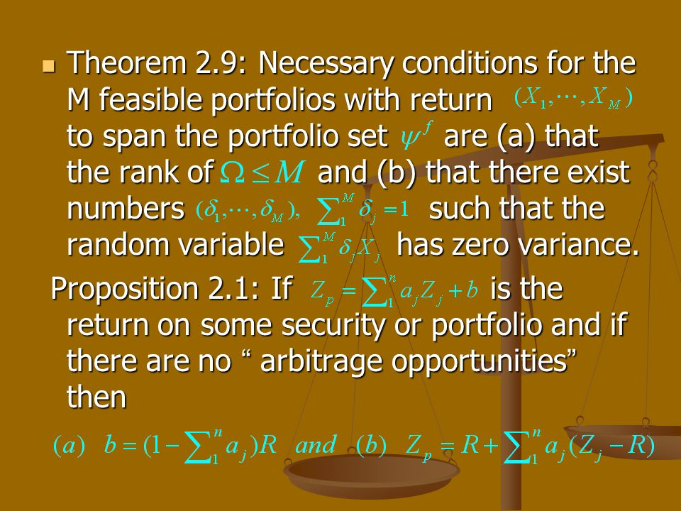Theorem 2.9: Necessary conditions for the M feasible portfolios with return to span the portfolio set are (a) that the rank of and (b) that there exist numbers such that the random variable has zero variance.