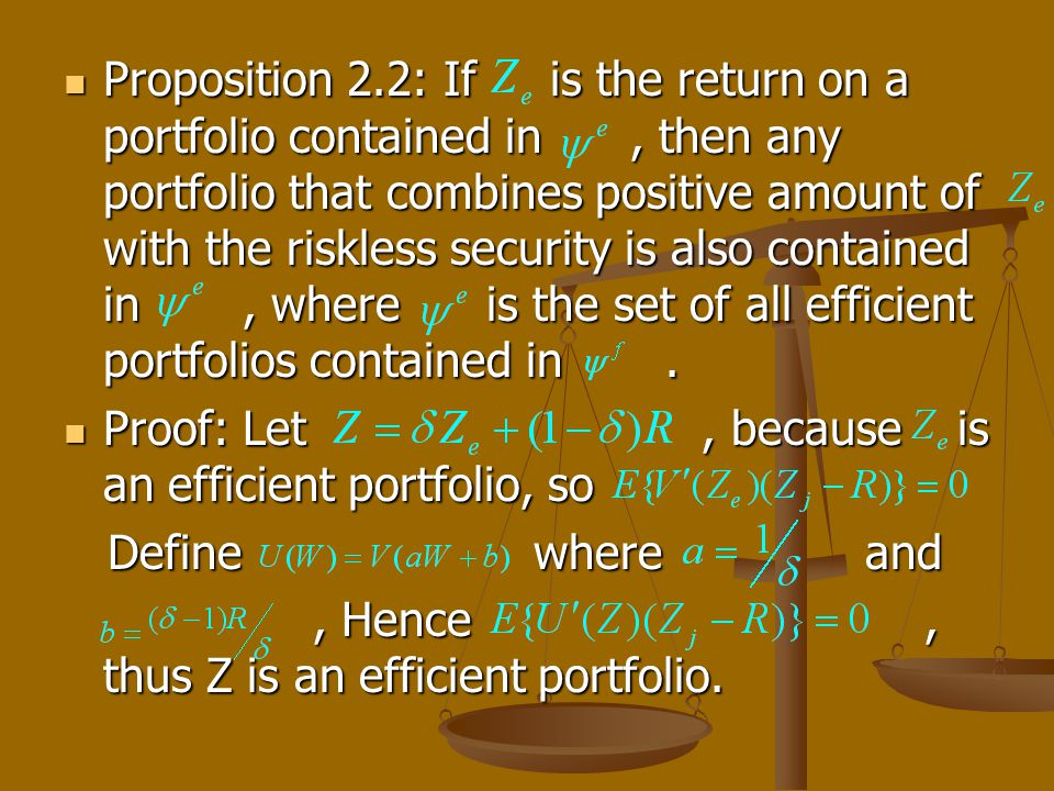 Proposition 2.2: If is the return on a portfolio contained in, then any portfolio that combines positive amount of with the riskless security is also