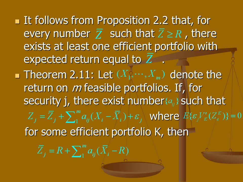 It follows from Proposition 2.2 that, for every number such that, there exists at least one efficient portfolio with expected return equal to.
