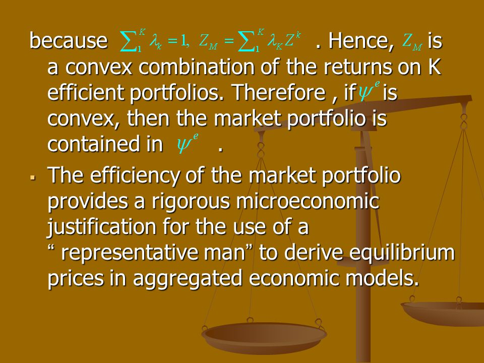because. Hence, is a convex combination of the returns on K efficient portfolios. Therefore, if is convex, then the market portfolio is contained in.