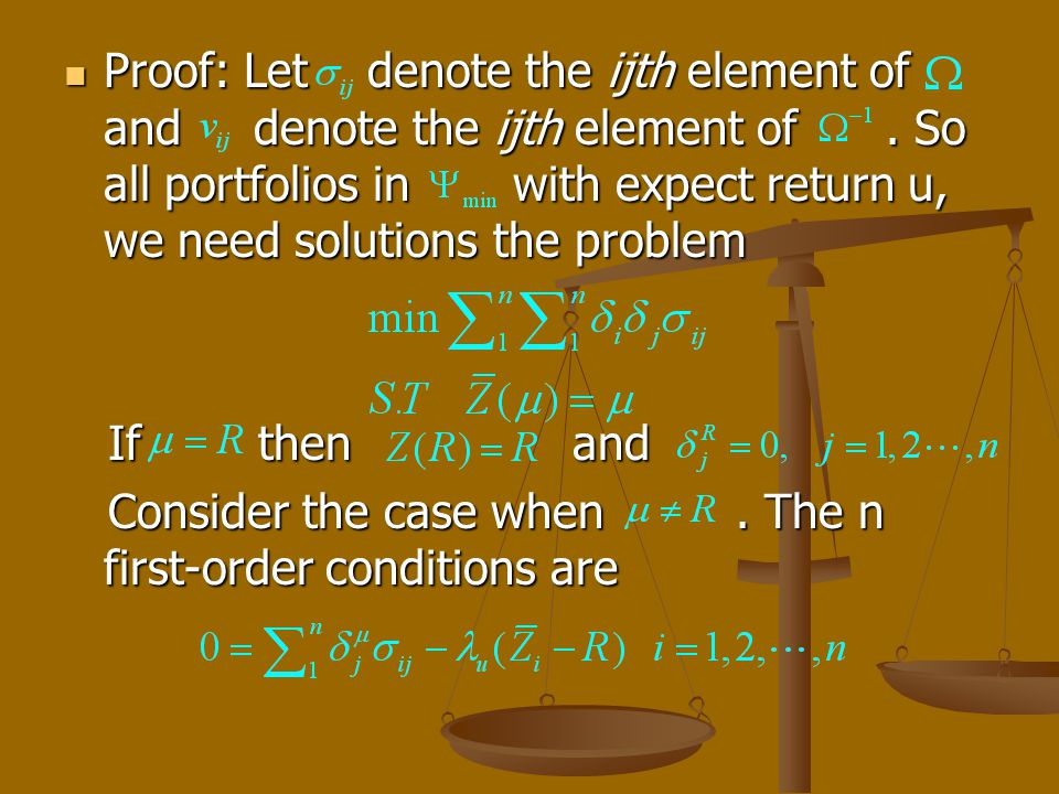 Proof: Let denote the ijth element of and denote the ijth element of. So all portfolios in with expect return u, we need solutions the problem Proof: