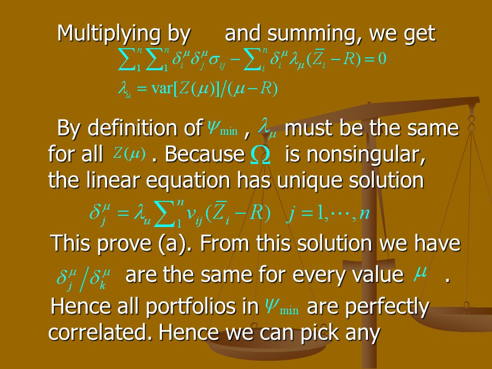 Multiplying by and summing, we get Multiplying by and summing, we get By definition of, must be the same for all. Because is nonsingular, the linear e