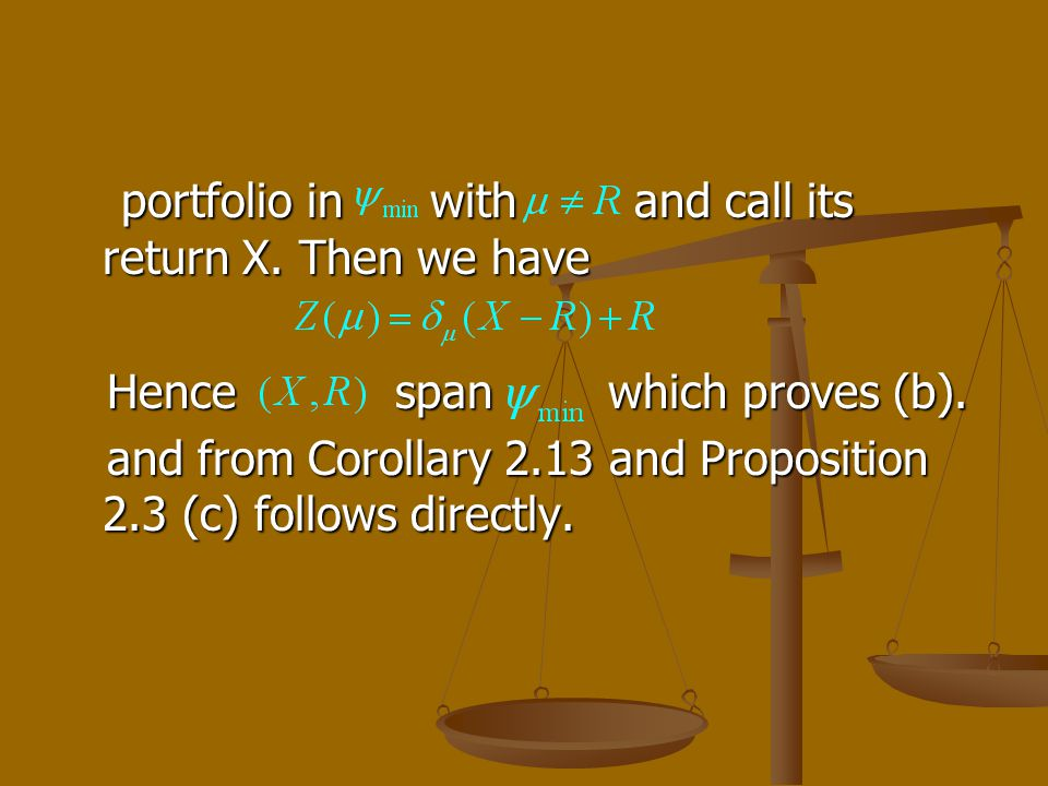 portfolio in with and call its return X. Then we have portfolio in with and call its return X. Then we have Hence span which proves (b). Hence span wh