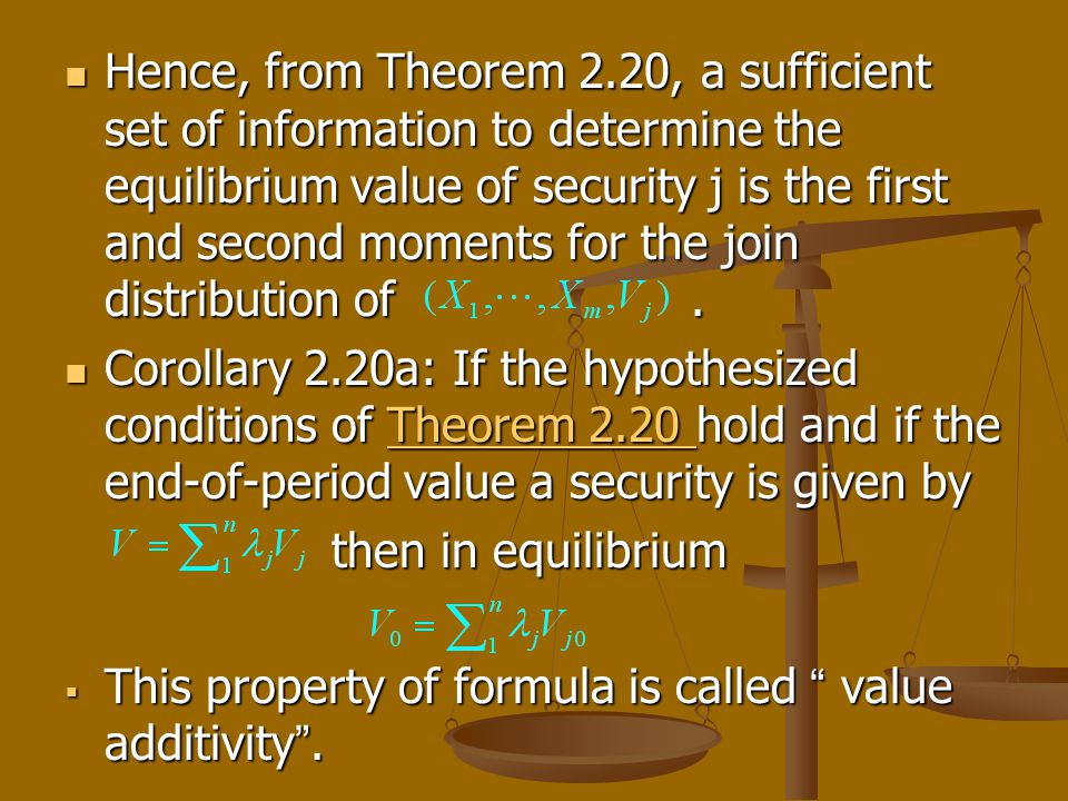 Hence, from Theorem 2.20, a sufficient set of information to determine the equilibrium value of security j is the first and second moments for the joi