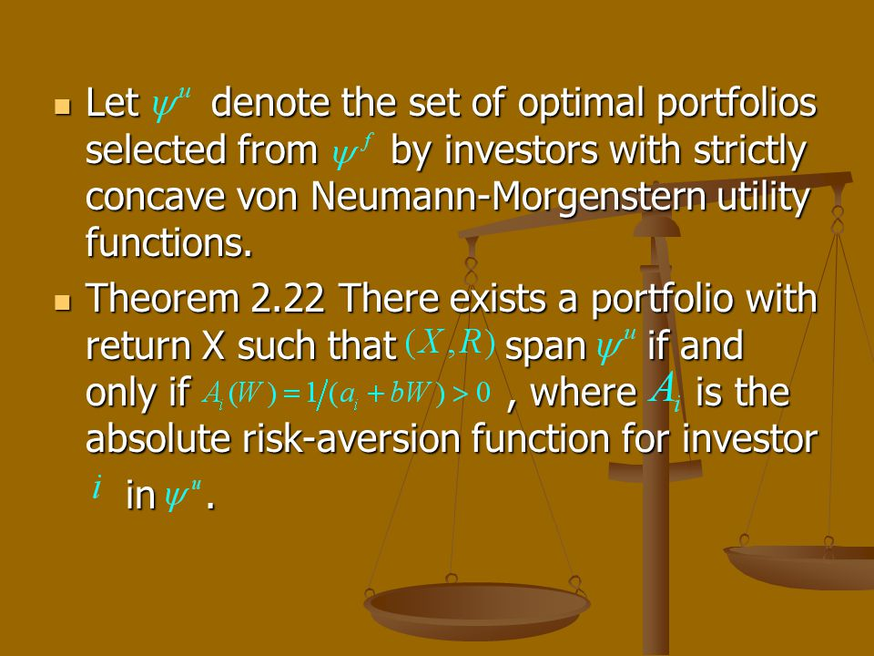 Let denote the set of optimal portfolios selected from by investors with strictly concave von Neumann-Morgenstern utility functions.