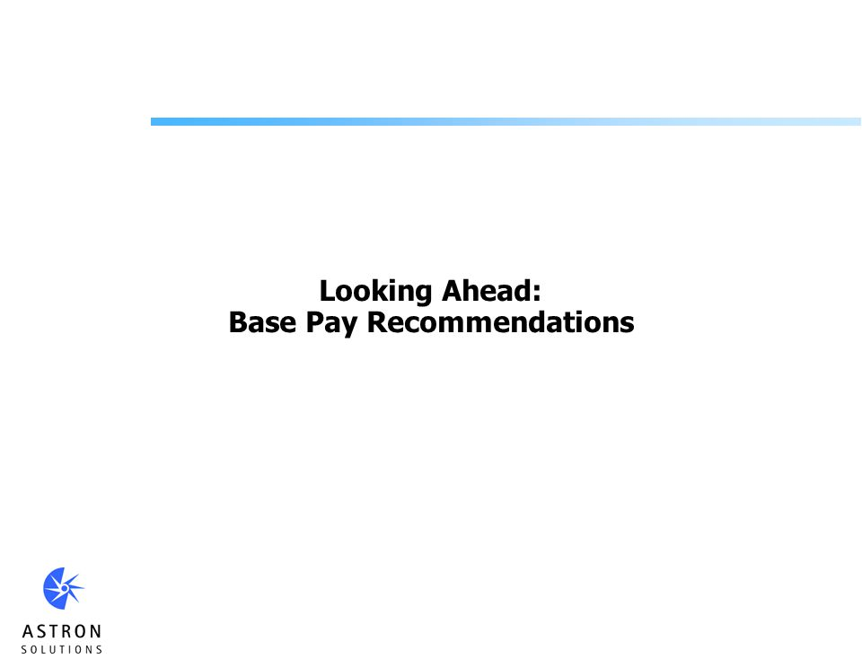 Looking Ahead: Base Pay Recommendations