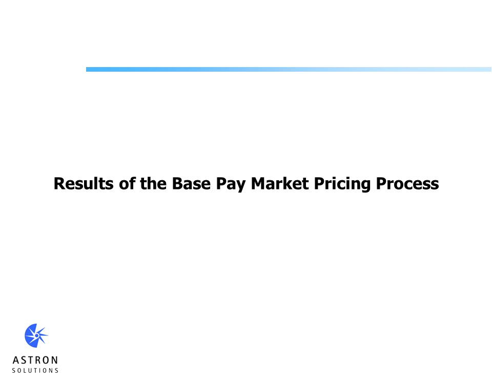 Results of the Base Pay Market Pricing Process