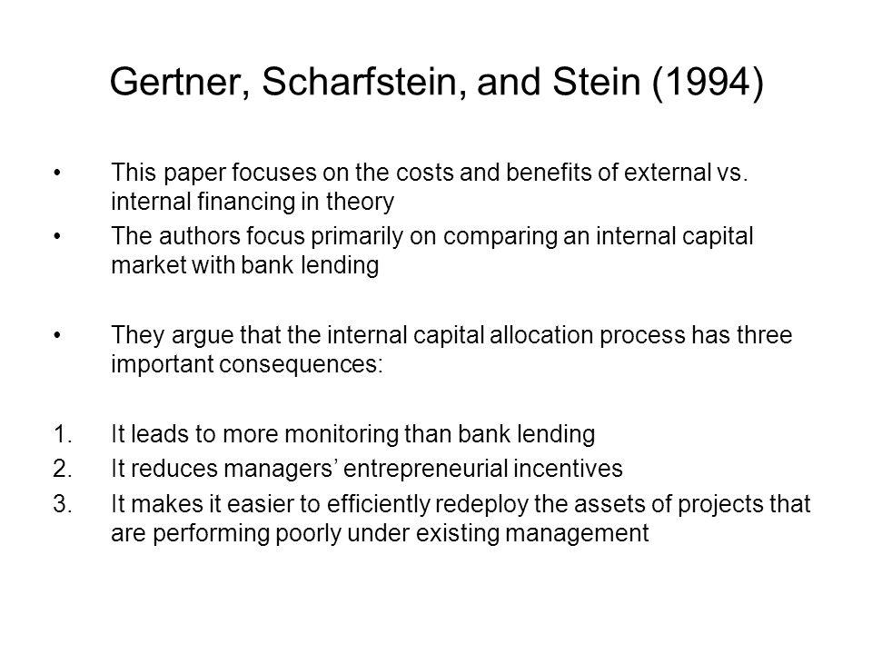 Gertner, Scharfstein, and Stein (1994) This paper focuses on the costs and benefits of external vs.