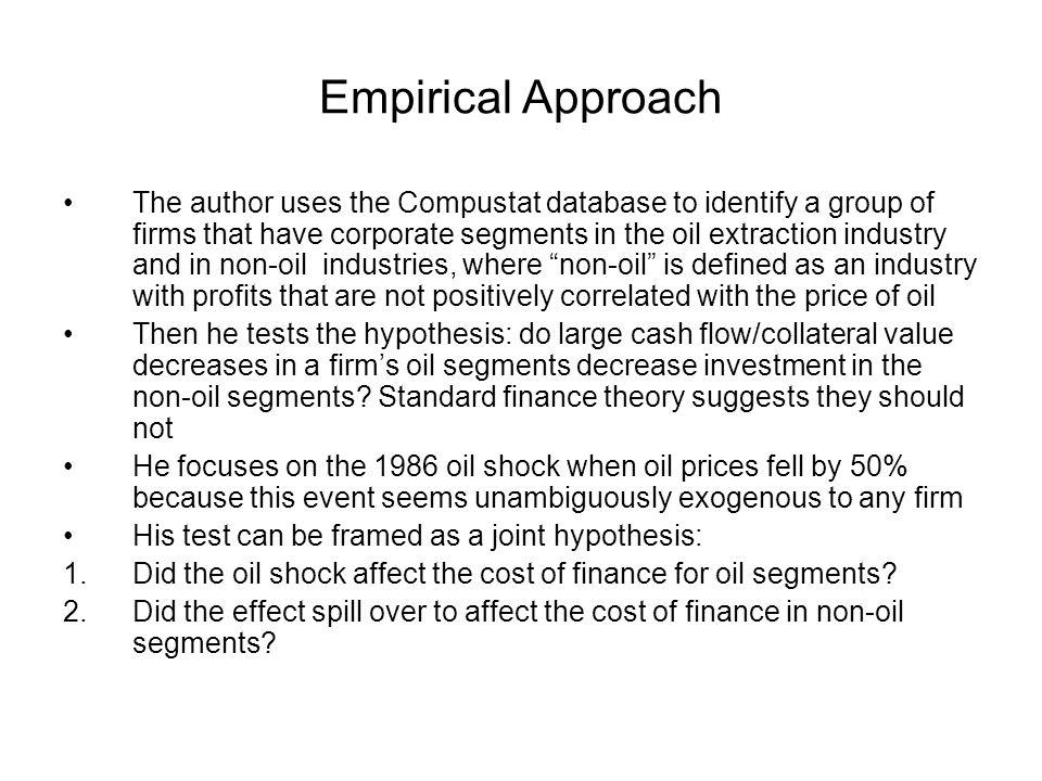 Empirical Approach The author uses the Compustat database to identify a group of firms that have corporate segments in the oil extraction industry and