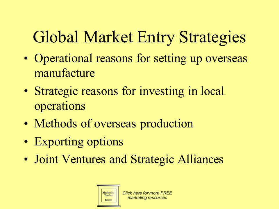 Operational reasons for setting- up overseas manufacture reduced costs of transportation reduced barriers/ quota handicap e.g.