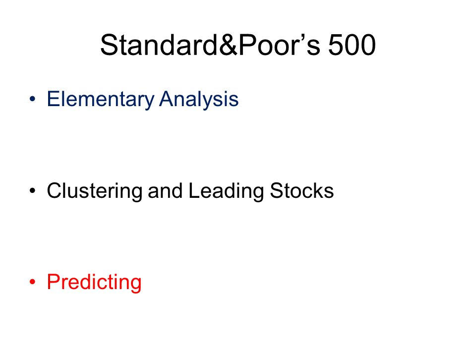 Standard&Poors 500 Elementary Analysis Clustering and Leading Stocks Predicting