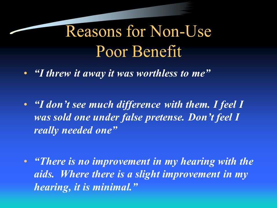 Reasons for Non-Use Poor Benefit I threw it away it was worthless to me I dont see much difference with them.