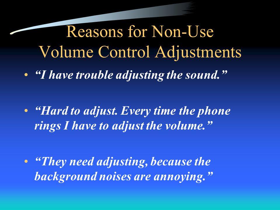 I have trouble adjusting the sound. Hard to adjust.