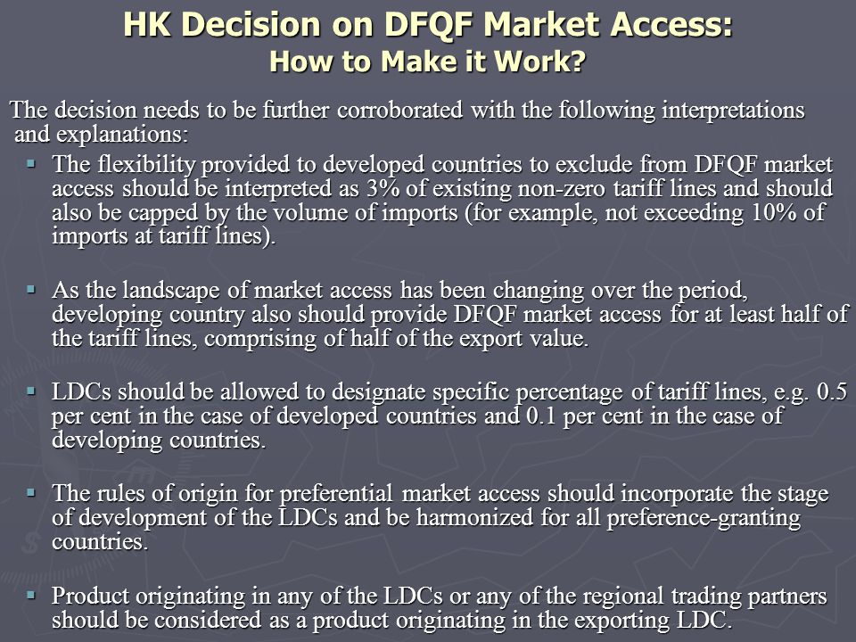 HK Decision on DFQF Market Access: How to Make it Work? The decision needs to be further corroborated with the following interpretations and explanati