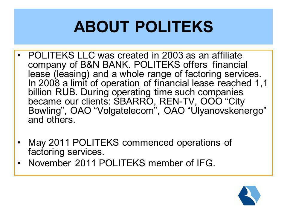 POLITEKS LLC was created in 2003 as an affiliate company of B&N BANK.