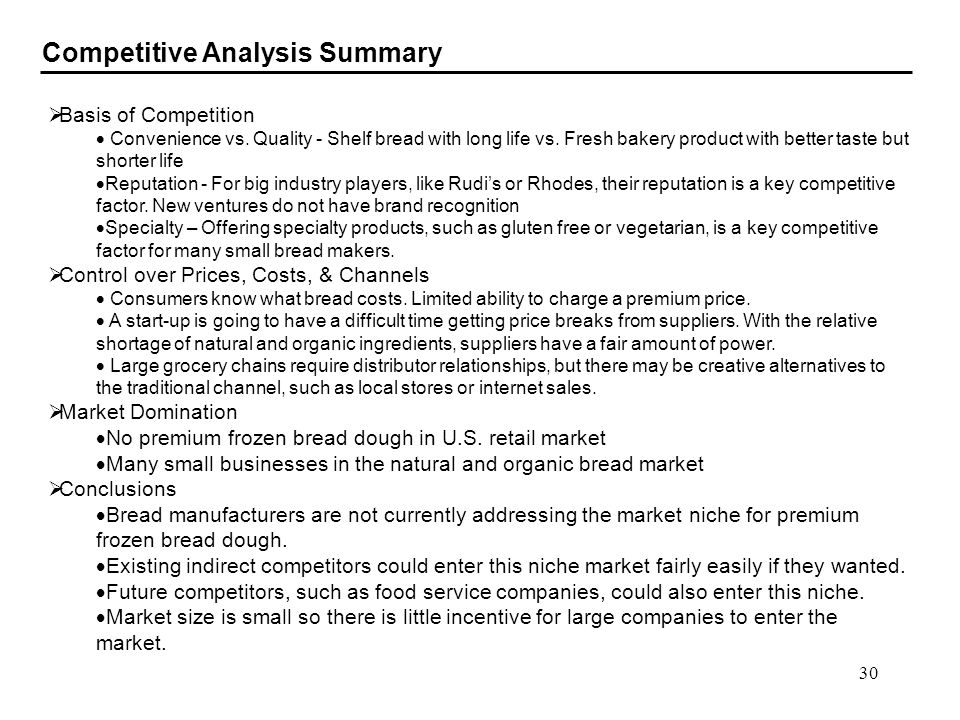 30 Competitive Analysis Summary Basis of Competition Convenience vs. Quality - Shelf bread with long life vs. Fresh bakery product with better taste b