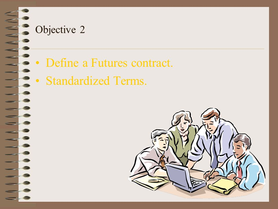 Standardized Terms Cont. 3. Place of delivery – oif delivered on the par delivery point.