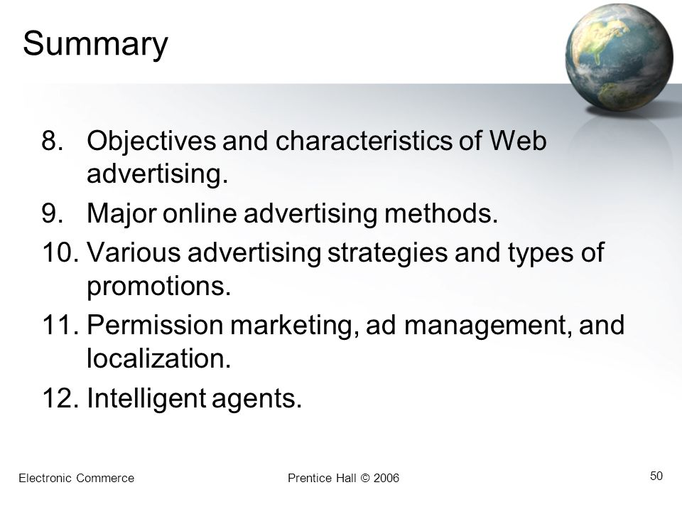 Electronic CommercePrentice Hall © 2006 50 Summary 8.Objectives and characteristics of Web advertising.