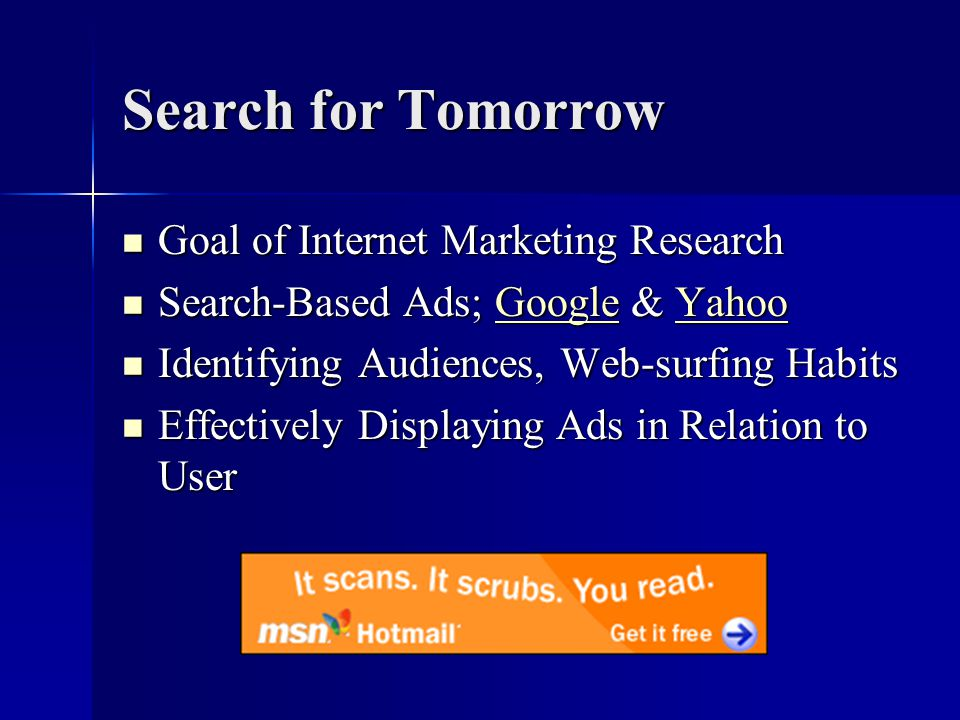 Search for Tomorrow Goal of Internet Marketing Research Goal of Internet Marketing Research Search-Based Ads; Google & Yahoo Search-Based Ads; Google