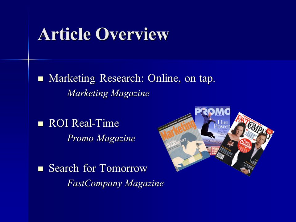Article Overview Marketing Research: Online, on tap. Marketing Research: Online, on tap. Marketing Magazine ROI Real-Time ROI Real-Time Promo Magazine
