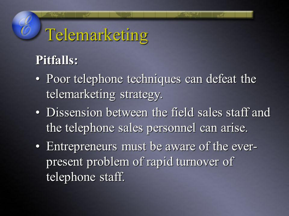 Telemarketing Pitfalls: Poor telephone techniques can defeat the telemarketing strategy.Poor telephone techniques can defeat the telemarketing strategy.