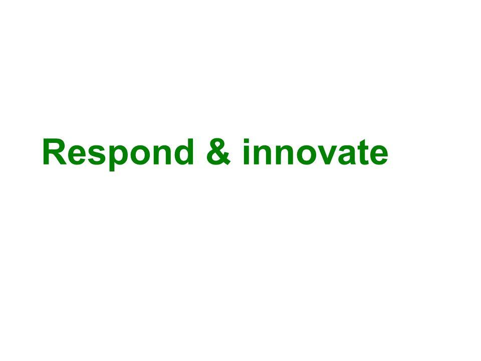 Respond & innovate