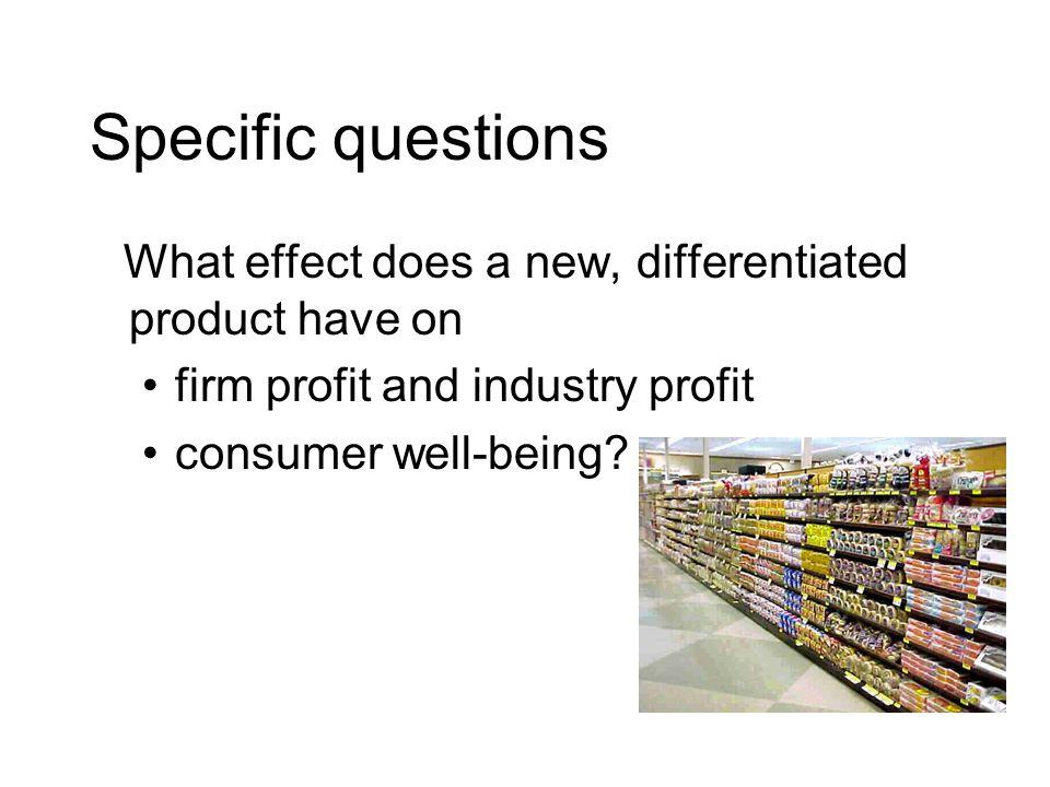 Eliminate all Dole pineapple ($thousands/month) Eliminate all DoleChange Consumer Surplus-1,183 Profit417 Welfare-766