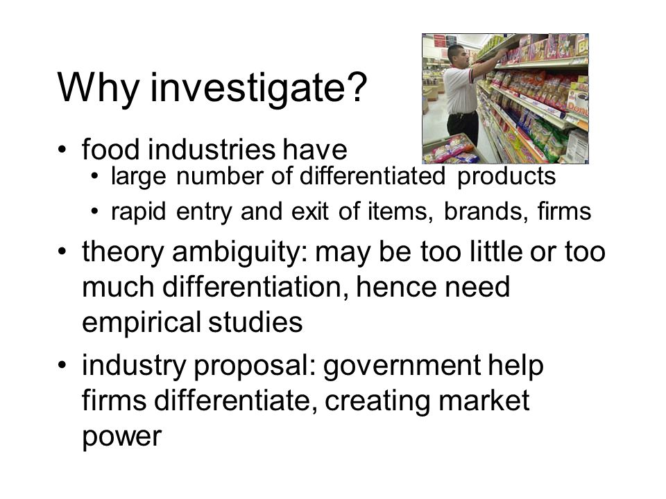 Outline degree of differentiation of food and beverage products why do firms differentiate.