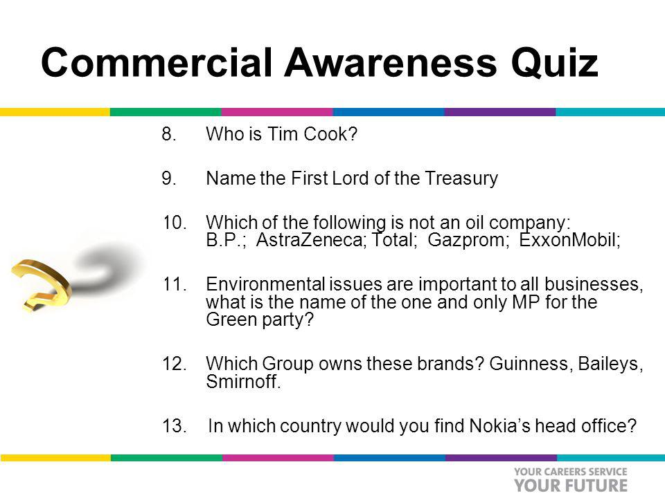 Commercial Awareness Quiz 8.Who is Tim Cook.
