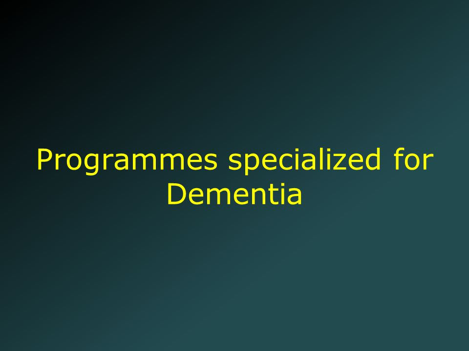 Programmes specialized for Dementia