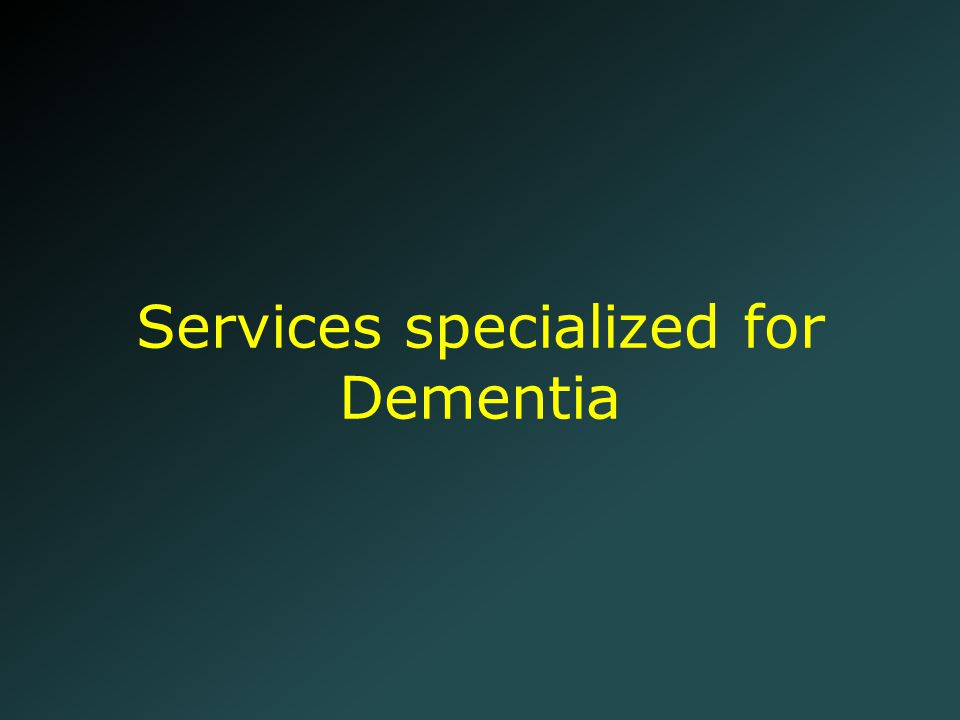 Services specialized for Dementia
