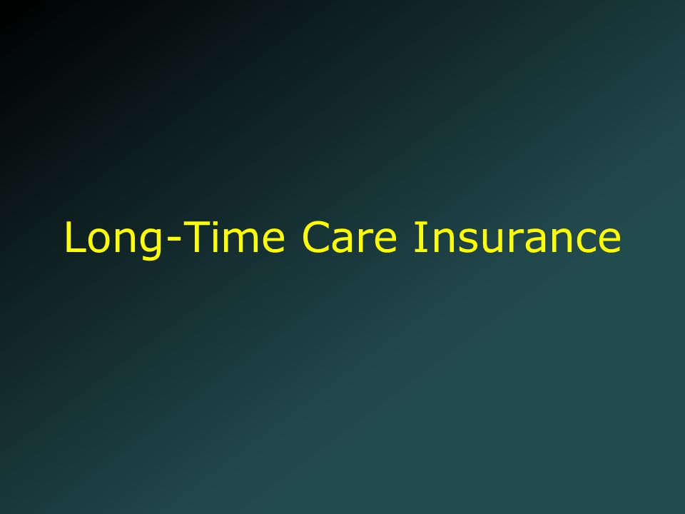 Long-Time Care Insurance